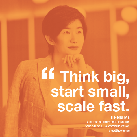Helena Ma Quote - Think big, start small, scale fast